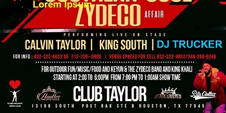 Southern Soul Zydeco Affair . More info contact 832.322.4832 tickets