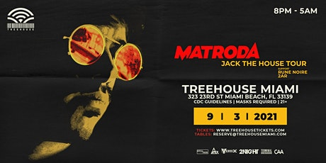 MATRODA @ Treehouse Miami tickets
