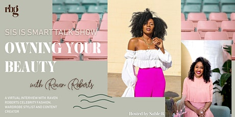 SIS LIVE TALK SHOW: Owning Your Beauty with Raven Roberts tickets