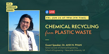 VCA Webinar - Chemical Recycling from Plastic Waste (Dr. Anh N. Phan) tickets