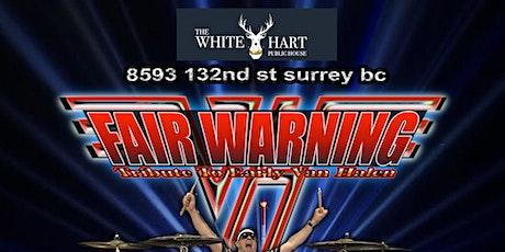 FAIR WARNING (VAN HALEN TRIBUTE) RETURNS LIVE! @ WHITE HART PUBLIC HOUSE! tickets