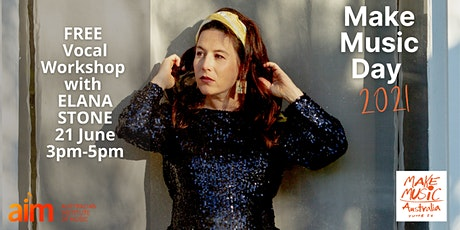 Make Music Day 2021 @ AIM Sydney - Free Singing Workshop with Elana Stone tickets