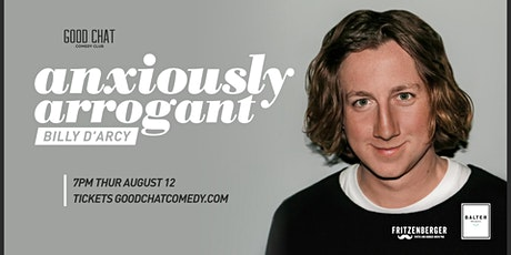 Good Chat Comedy Presents: Billy D'Arcy | Anxiously Arrogant tickets