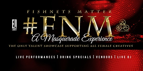 """#FishNetsMatter: """"A Masquerade Experience"""" tickets"""