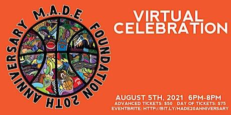M.A.D.E.  20th  Year Celebration  Gala Virtual tickets