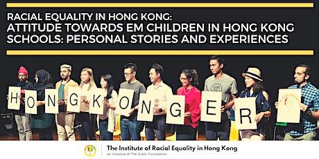 Attitudes towards EM Children in Hong Kong Schools: Personal Stories tickets