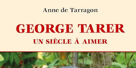 GEORGE TARER : UN Siècle À  Aimer billets
