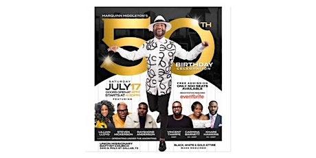 Marquinn Middleton's 50th Birthday Celebration tickets