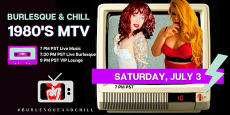 Burlesque & Chill does 80s MTV tickets