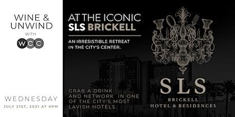 Wine & Unwind @ SLS Brickell entradas