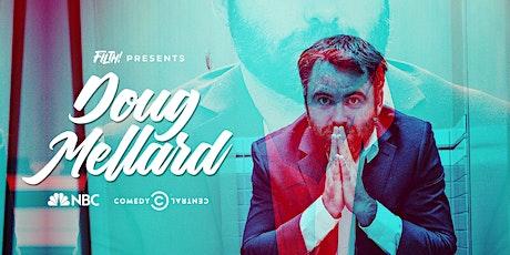Filth! Presents: Doug Mellard (NBC, Comedy Central) tickets