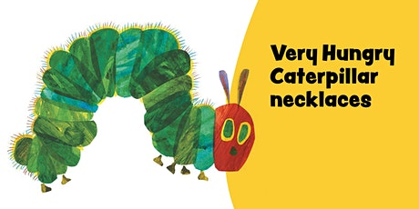 Very Hungry Caterpillar necklaces tickets