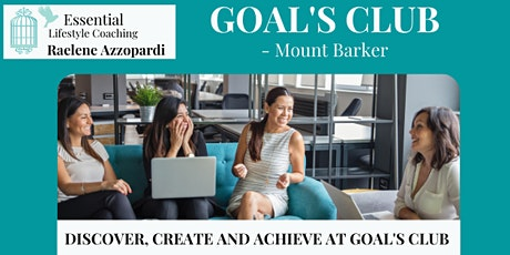GOAL'S CLUB - MOUNT BARKER - Discover, Create and Achieve at Goal's Club tickets
