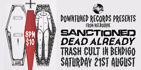 SANCTIONED & DEAD ALREADY @ TRASH CULT - BENDIGO $10 tickets