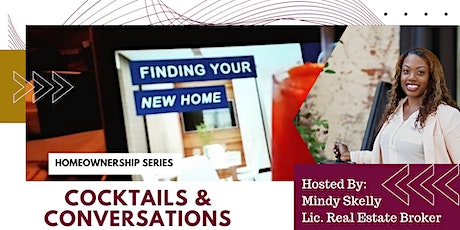 Home Ownership Summer Series: Cocktails and Conversations tickets