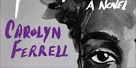 "Carolyn Ferrell , ""Dear Miss Metropolitan"" with with Joan Silber tickets"