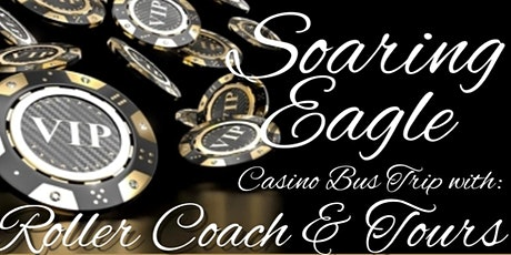Soaring Eagle Casino Overnight Bus Trip  08/16/2021 & 08/17/2021 tickets