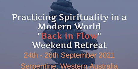 Back in Flow Weekend Retreat- Practising Spirituality in a Modern World tickets