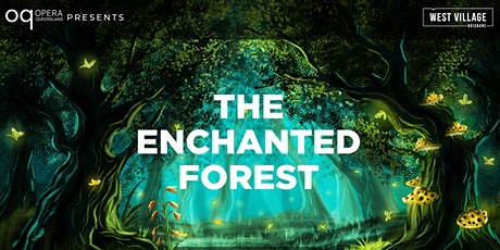 Opera Queensland Presents Enchanted Forest tickets
