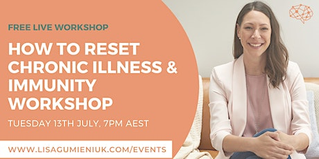 How to Reset Chronic Illness, Dis-ease & Immunity Workshop tickets