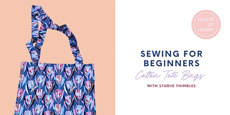 Sewing for Beginners - Cotton Tote Bags tickets