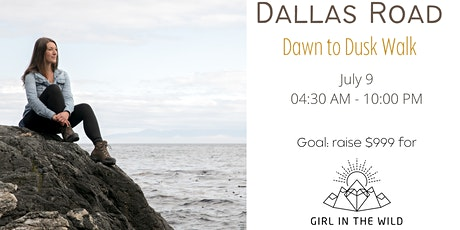 Dallas Road Dawn to Dusk Fundraiser Walk for Girl in the Wild tickets