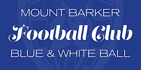 Mount Barker Football Club - Blue and White Ball tickets