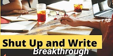 'Shut Up and Write' Breakthrough tickets
