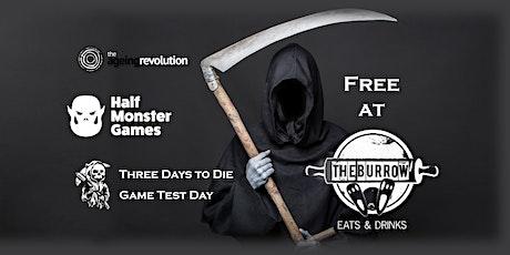 Three Days to Die Playtest Day - Ageing Revolution x Half-Monster Games tickets