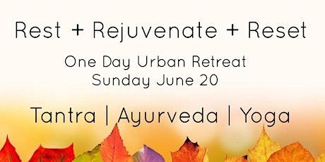 Rest + Rejuvenate + Reset:  One-Day Urban Retreat tickets