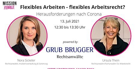 Flexibles Arbeiten - flexibles Arbeitsrecht? Herausforderungen nach Corona Tickets