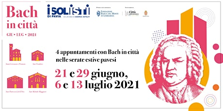 BACH IN CITTA'. Giu. - Lug. 2021 - San Michele Maggiore 06.07.2021 biglietti