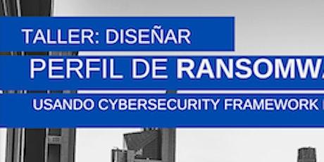 Diseñar el  Perfil Ramsonware usando el Cybersecurity Framework del NIST entradas
