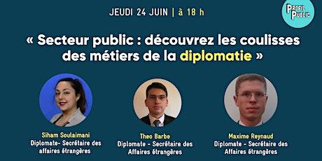 « Secteur public : découvrez les coulisses de la diplomatie » billets