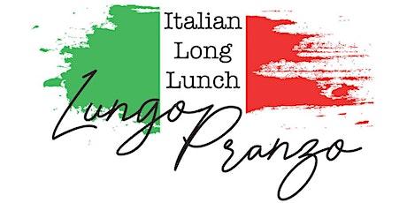 "Italian Long Lunch - ""Lungo Pranzo"" tickets"
