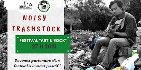 Devenez partenaire de Noisy Trashstock festival billets