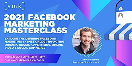 [FREE EVENT] 2021 Facebook Marketing Masterclass tickets