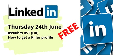 How to Creat a Killer LinkedIn Profile tickets