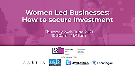 Women Led Businesses: How to secure investment tickets