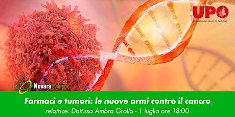 Farmaci e tumori: le nuove armi contro il cancro biglietti