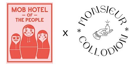 MOB Hotel Saint-Ouen  x Monsieur Collodion billets