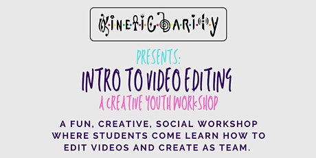Intro To Video Editing - A Creative Youth Workshop by KinetiClarity boletos