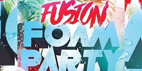 FUSION FOAM PARTY tickets