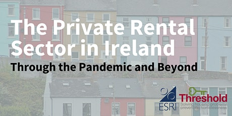 The private rented sector in Ireland  - through the pandemic and beyond tickets