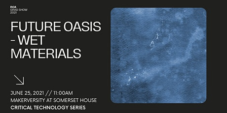 Future Oasis - Wet Materials tickets
