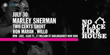 No Place Like House ft. Marley Sherman tickets