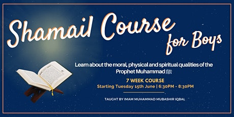 Shama'il for Boys - (Every Tue from 15th June | 7 Weeks | 6:30PM) tickets