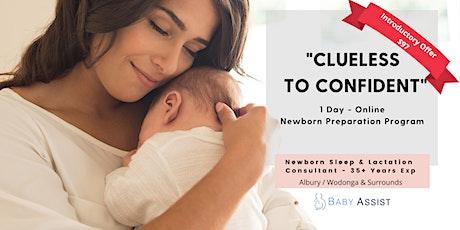 Clueless To Confident - Newborn Preparation ONLINE Workshop tickets