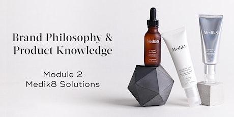 Medik8 Brand Philosophy & Product Knowledge Module 2 tickets