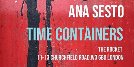 Time Containers / Photography exhibition by Ana Sesto tickets